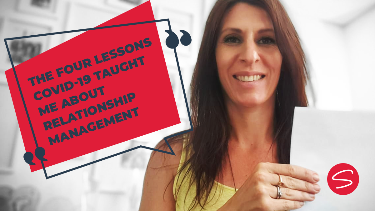 The four lessons COVID-19 taught me about relationship management