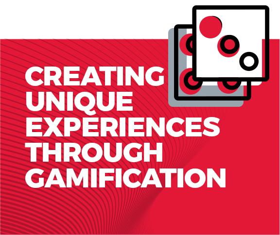 Creating unique experiences through gamification