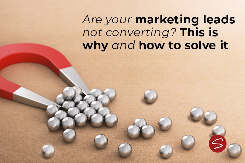 Are your marketing leads not converting? This could be why and how to solve it.